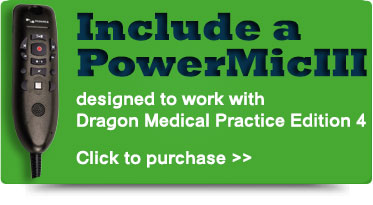 Dragon Medical Practice Edition 4 made better with Nuance PowerMic III