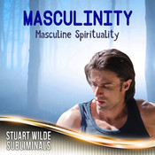 Masculinity Subliminal (Stuart Wilde) MP3