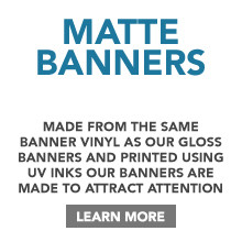 Mate Vinyl Banners For Indoor & Outdoor