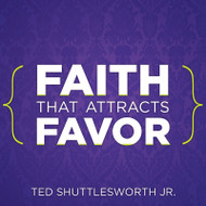 Faith That Attracts Favor (MP3)
