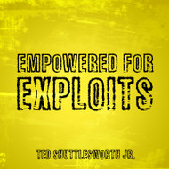 Empowered For Exploits (MP3)