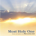 Most Holy One (Worship with Eddie and Alice Smith) (CD)