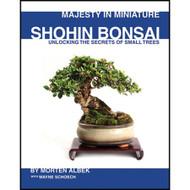 Bonsai Book - Shohin, Majesty in Miniature by Morten Albek