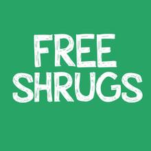 Free Shrugs T Shirt