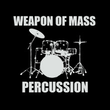 WEAPON OF MASS PERCUSSION drummer drum kit T Shirt BlackSheepShirts