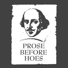PROSE BEFORE HOES William Shakespeare T Shirt