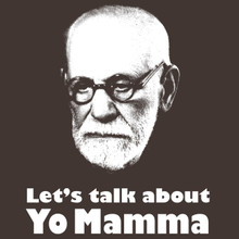 Sigmund Freud T Shirt Funny Let's talk about yo Mamma