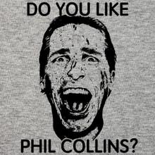 Patrick Bateman T Shirt funny American Psycho Genesis Phil Collins Huey Lewis