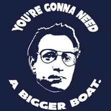 You're gonna need a bigger boat T Shirt JAWS movie