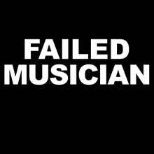 Failed Musician T Shirt Funny guitar Drums Bass singer music