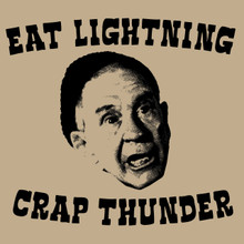 Eat lightning Crap Thunder T Shirt