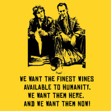 Withnail and I T Shirt We want the finest wines!