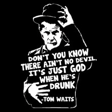 Tom Waits T-Shirt God is drunk