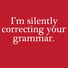 I'm Silently Correcting Your Grammar T Shirt