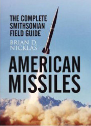 American Missiles, The Complete Smithsonian Field Guide