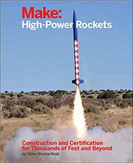 Book Make: High Power Rockets by Mike Westerfield