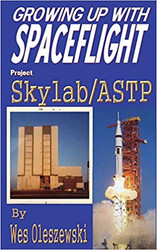 Book Growing up with Spaceflight, Project Skylab/ASTP, by Wes Oleszewski