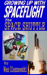 Book Growing up with Spaceflight, The Space Shuttle, by Wes Oleszewski