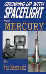 Book Growing up with Spaceflight, Project Mercury, by Wes Oleszewski