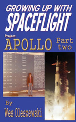 Book Growing up with Spaceflight, Project Apollo Part 2, by Wes Oleszewski