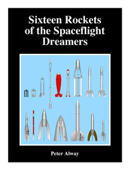 Book The Sixteen Rockets of the Spaceflight Dreamers by Peter Alway  SAT 183