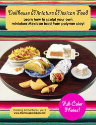 Dollhouse Miniature Mexican Food Tutorial- Miniature Food Tutorial eBook - Cooking School Series
