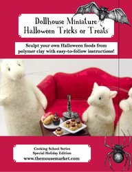 Halloween Mini Food Tutorial - Dollhouse Miniature Tricks or Treats (Miniature Food Tutorial eBook)