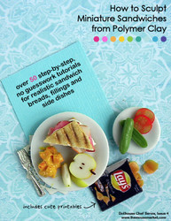 Polymer Clay Tutorial How to Sculpt Miniature Sandwiches from Polymer Clay (Dollhouse, Food Jewelry Tutorial eBook)