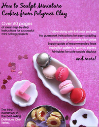 Polymer Clay Tutorial How to Sculpt Miniature Cookies from Polymer Clay (Dollhouse, Food Jewelry Tutorial eBook)