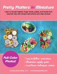 Pretty Platters Dollhouse Foods // Miniature Tutorial eBook // Cooking School Series