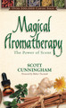 Magical Aromatheraphy by Scott Cunningham