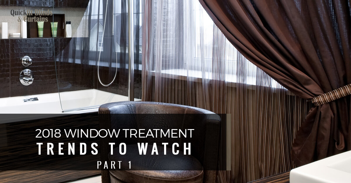 2018 window treatment trends to watch part one - Window treatment trends 2019 ...