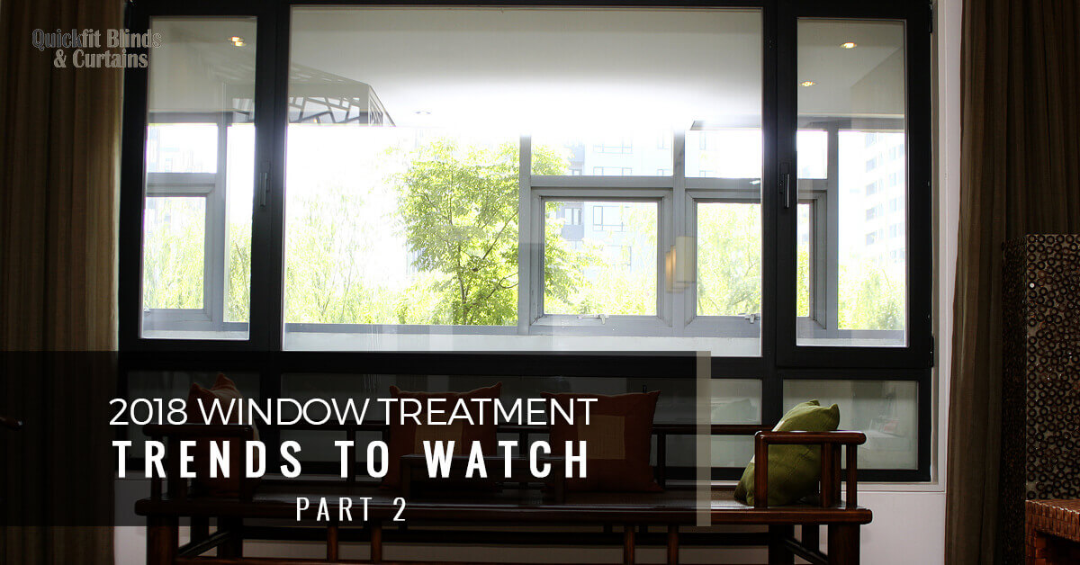 2018 window treatment trends to watch part two - Window treatment trends 2019 ...