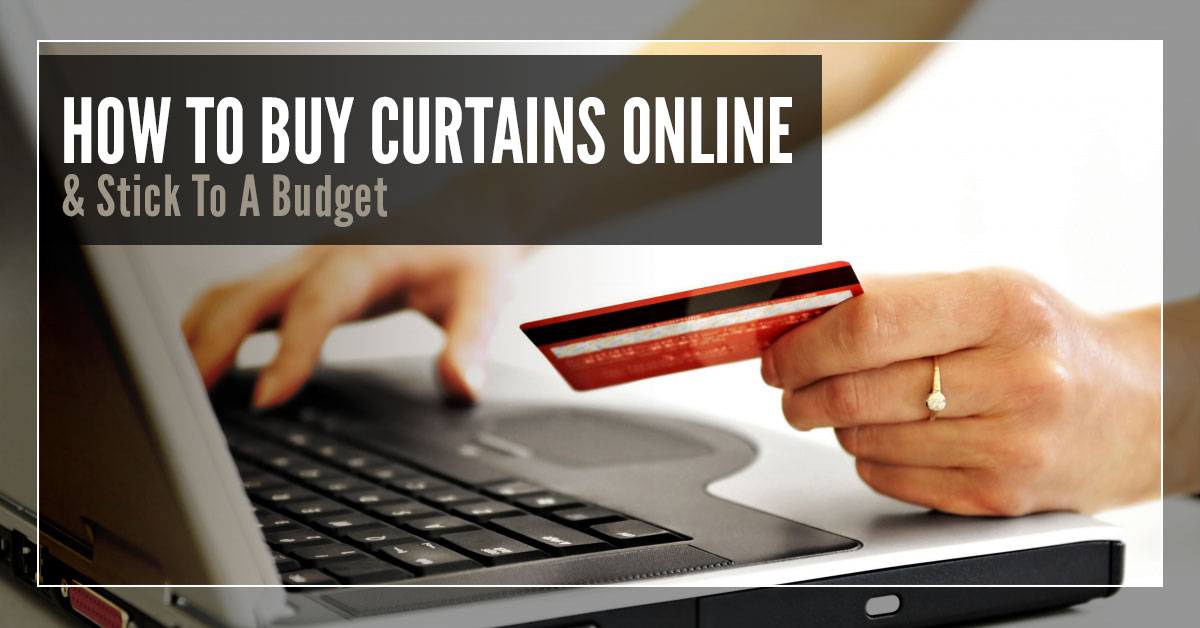 How to buy curtains online and stick to a budget for Where to buy curtains online