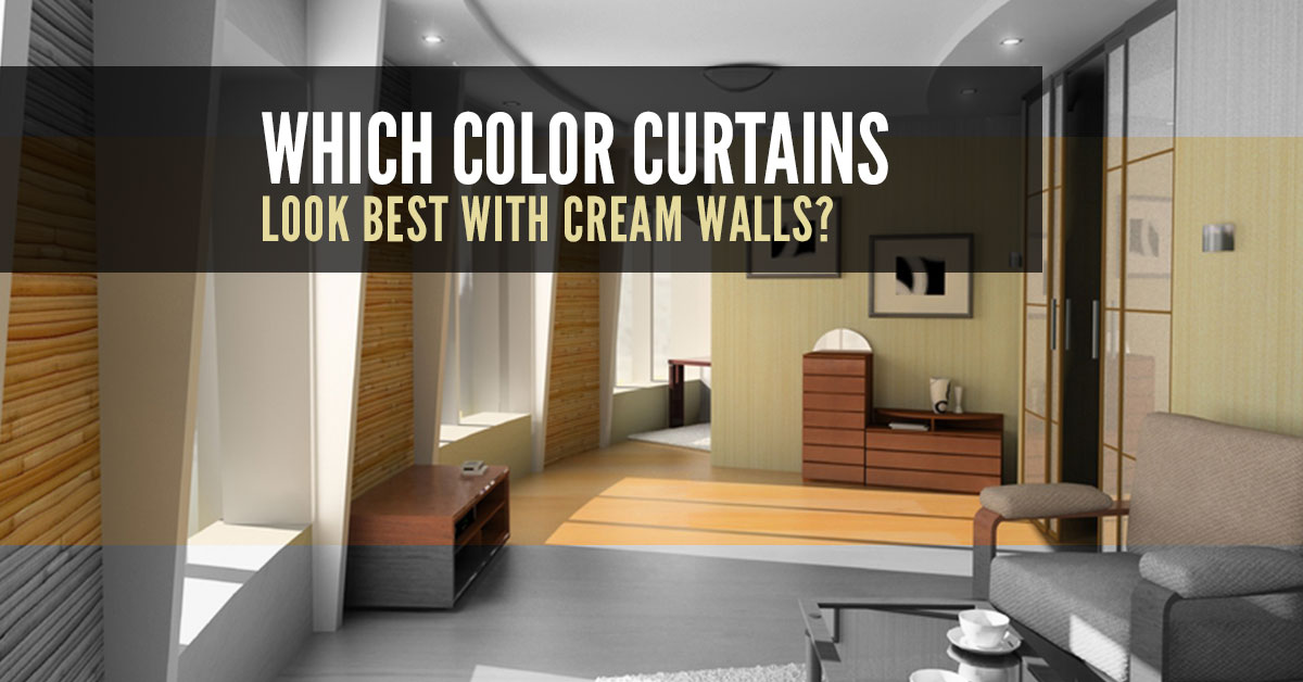 Which Colour Curtains Look Best With Cream Walls