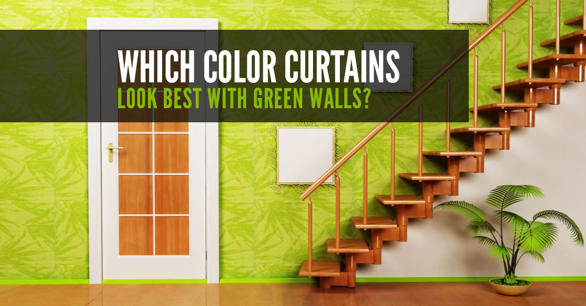 Which Colour Curtains Look Best With Green Walls? - Quickfit Blinds ...