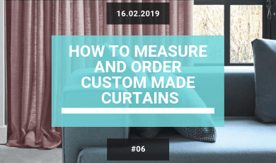 How to order your custom made curtains