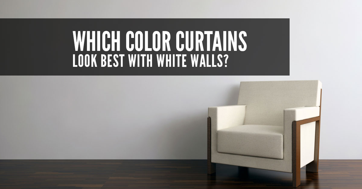 which colour curtains look best with white walls quickfit blinds