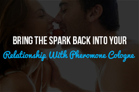 Bring the Spark Back Into Your Relationship With Pheromone Cologne