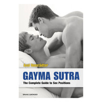 Gayma Sutra - The Complete Guide to Sex Positions