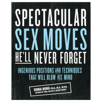 Spectacular Sex Moves HE`LL Never Forget
