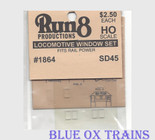 Run8 1864 Window Set - SD45 Rail Power Kit HO Scale