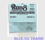 Run8 1881 Window Set - SD45-2 Rail Power Kit HO Scale
