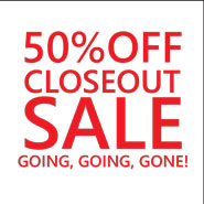 Closeout Sales 50% OFF