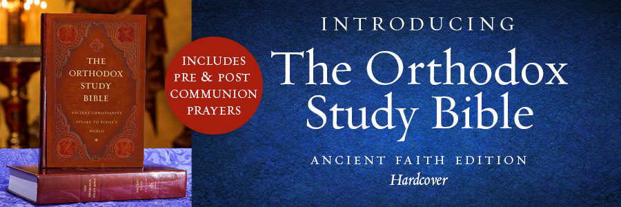The Orthodox Study Bible, Ancient Faith Edition, Hardcover