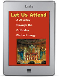 Let Us Attend! A Journey Through the Orthodox Divine Liturgy (ebook)