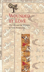 Wounded by Love by Elder Porphyrios, translated by John Raffan