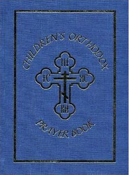 Children's Orthodox Prayer Book. Contains a child's first prayers, morning and evening prayers, prayers before and after communion, and explanations on prayer and spiritual life for children.