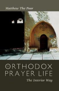 Orthodox Prayer Life: The Interior Way by Matthew the Poor