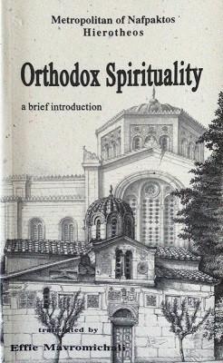 Orthodox Spirituality by Met. Hierotheos Vlachos